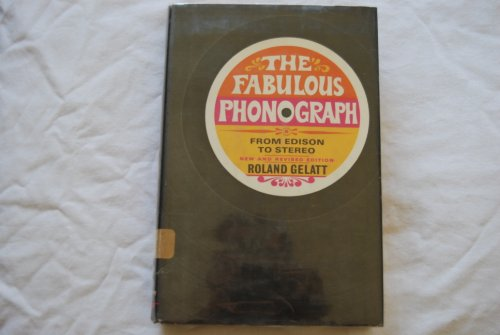 The Fabulous Phonograph: From Edison to Stereo