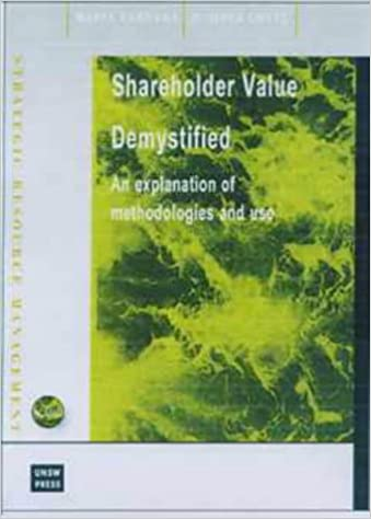 Shareholder Value Demystified: An Explanation of Methodologies and Use