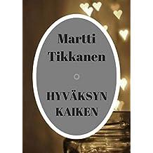 Hyväksyn kaiken (Finnish Edition)
