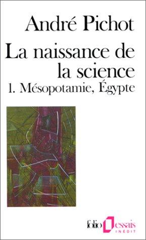 La Naissance de la science - André Pichot
