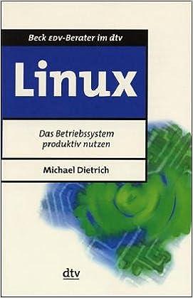 Linux. Das Betriebssystem produktiv nutzen.