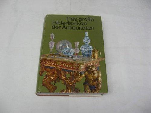 Das grosse Bilderlexikon der Antiquitäten