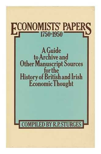 Economists  Papers, 1750-1950: A Guide to Archive and other Manuscript Sources for the History of British and Irish Econ