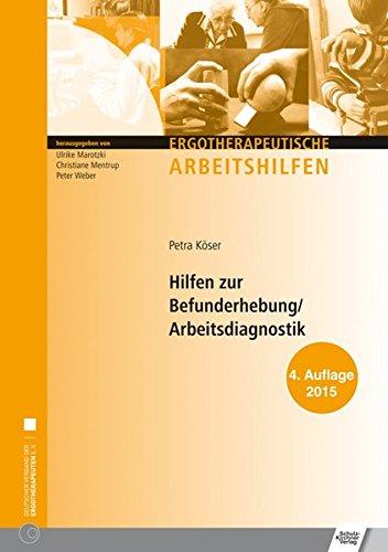 Hilfen zur Befunderhebung /Arbeitsdiagnostik (Edition Vita Activa - Ergotherapeutische Arbeitshilfen)