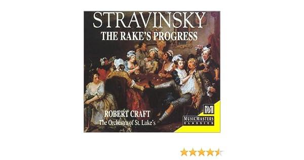 Igor Stravinsky, Robert Craft, Orchestra of St. Lukes, Gregg Smith Singers - The Rakes Progress - Amazon.com Music