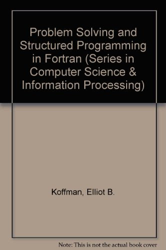 Problem Solving and Structured Programming In Edition (Series in Computer Science & Information Processing)