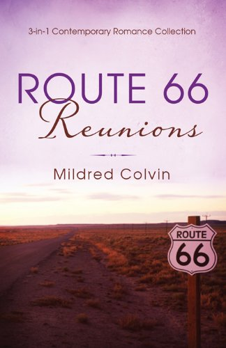 Route 66 Reunions: 3-in-1 Contemporary Romance Collection (Romancing America)