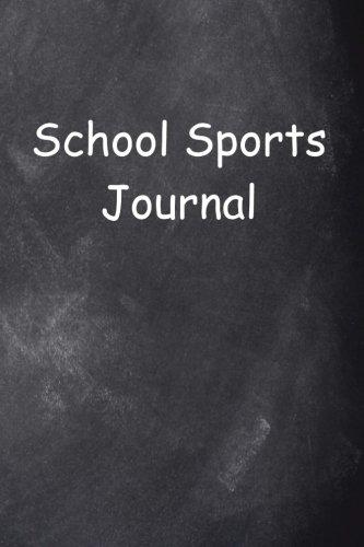 School Sports Journal Chalkboard Design: (Notebook, Diary, Blank Book) (Sports Journals Notebooks Diaries) ebook