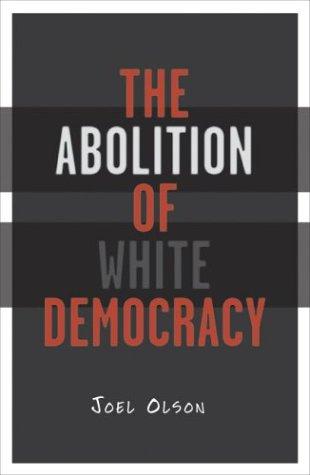 Read Online Abolition Of White Democracy ebook