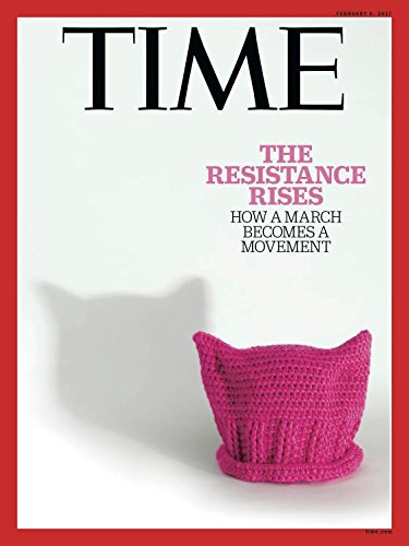 Time Magazine (February 6, 2017) The Resistance Rises