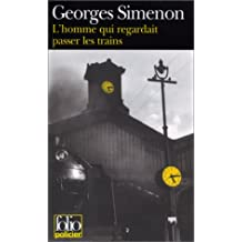 L'Homme qui regardait passer les trains (English and French Edition)