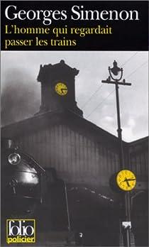 L'Homme qui regardait passer les trains par Simenon