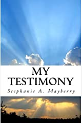 My Testimony: My journey, My trials, My Deliverance Paperback