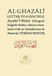Al-Ghazali Letter to a Disciple (Ghazali Series)
