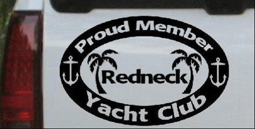 Black-Proud Member Redneck Yacht Club Country Decal Sticker - Die Cut Decal Bumper Sticker for Windows, Cars, Trucks, Laptops, Etc. ()