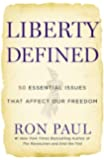 Liberty Defined: The 50 Essential Issues That Affect Our Freedom