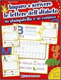 Imparo A Scrivere Le Lettere Dellalfabeto In Stampatello E In