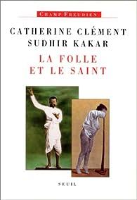 La folle et le saint par Catherine Clément