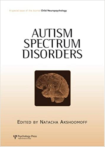 Autism Spectrum Disorders: A Special Issue of Child Neuropsychology (Special Issues of Child Neuropsychology)