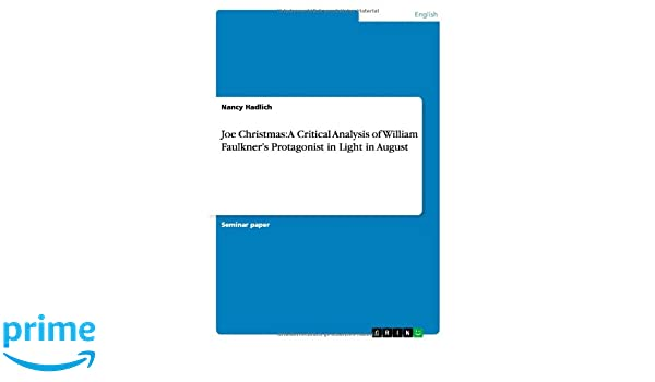 Joe Christmas: A Critical Analysis of William Faulkner's ...