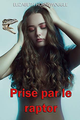 Prise par le raptor (French Edition)