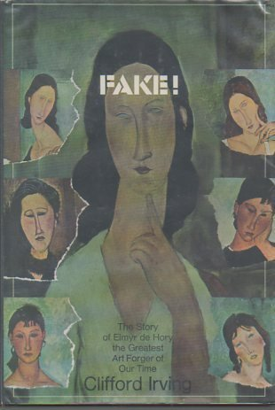 Cliffords Pals - Fake! The Story of Elmyr De Hory, the Greatest Art Forger of Our Time by Clifford Irving (1969-06-01)