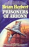 Prisoners of Arrion, Brian Herbert, 0441679285