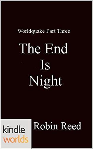 Silo Saga: The End is Night (Kindle Worlds Novella) (Worldquake Book 3)