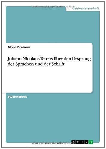 Book Johann Nicolaus Tetens Uber Den Ursprung Der Sprachen Und Der Schrift by Mona Dreisow (2014-01-27)