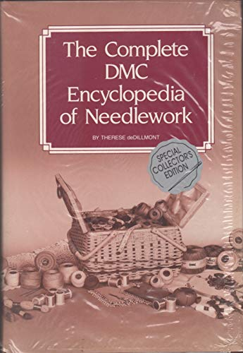 The Complete Encyclopedia of Needlework: Second Edition (DMC Centennial Edition)