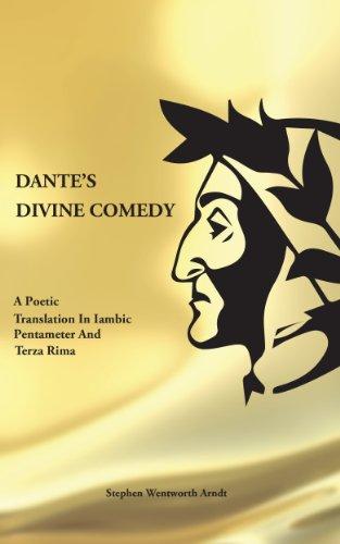 Dante's Divine Comedy: A Poetic Translation in Iambic Pentameter and Terza Rima