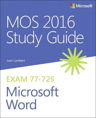 MOS 2016 Study Guide for Microsoft Word (MOS Study Guide) (Microsoft Excel Word)