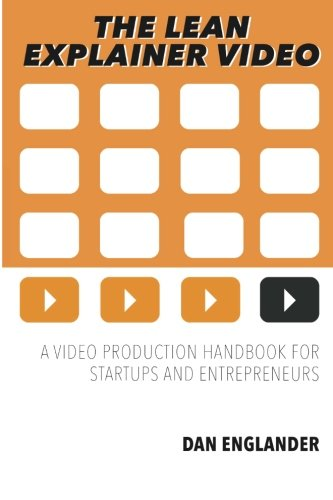 the-lean-explainer-video-a-video-production-handbook-for-startups-and-entrepreneurs-2