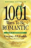 1001 ways to be romantic (A handbook for men, a godsend to women)