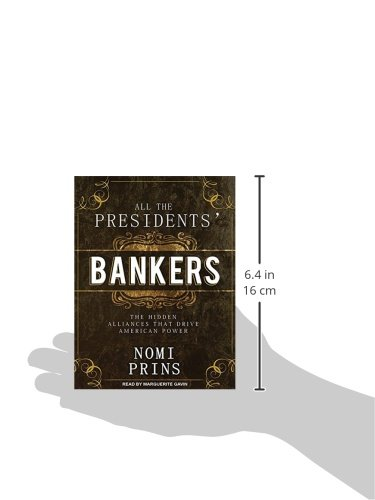 All the Presidents' Bankers: The Hidden Alliances That Drive American Power by Tantor Audio
