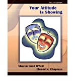 img - for O'Neil, Sharon Lund ( Author )(Your Attitude Is Showing: A Primer of Human Relations) Paperback book / textbook / text book