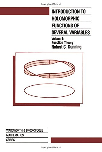 Introduction to Holomorphic Functions of Several Variables,  Volume I: Function Theory
