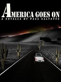 America Goes On: A Novella by [Salvette, Paul]