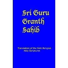 Guru Granth Sahib - English Translation: Sikh Religion Holy Scriptures