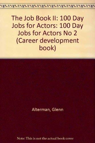 The Job Book II: 100 Day Jobs for Actors (Career Development Book) (No 2)
