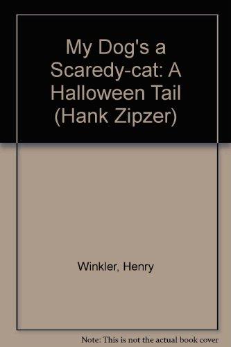 My Dog's a Scaredy-cat: A Halloween Tail (Hank Zipzer) (Henry The Cat Halloween)