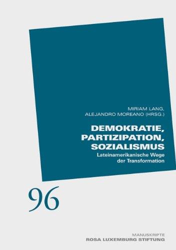 Demokratei, Partizipation, Sozialismus: Lateinamerikanische Wege der Transformation