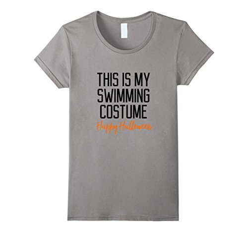 Swimming Costume For Ladies Amazon (Womens This Is My Swimming Costume Halloween Quote T-Shirt XL Slate)