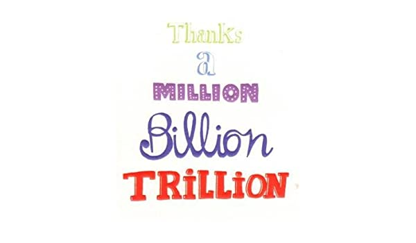Thanks a Million Billion Trillion, Thank You Greetings Card