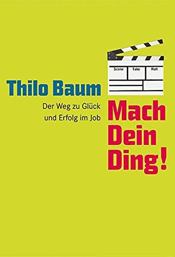 Thilo Baum: Mach Dein Ding!
