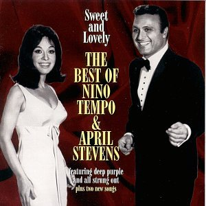 Sweet and Lovely: The Best of Nino Tempo & April Stevens by Tempo, Nino & April Stevens