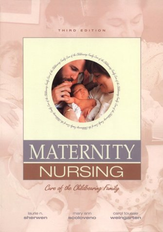 Maternity Nursing: Care of the Childbearing Family
