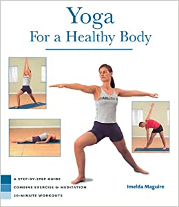 Yoga for a Healthy Body: A Step-by-Step Guide- Combine ...