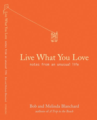 Books : Live What You Love: Notes from an Unusual Life