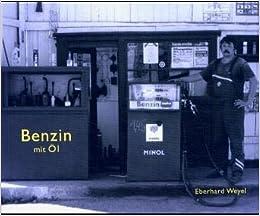 Eberhard Weyel: Benzin Mit Ol